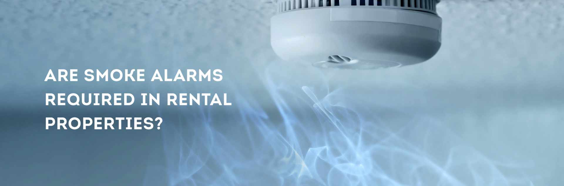 Are smoke alarms required in rental properties?